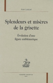 Splendeurs et misères de la grisette : évolution d'une figure emblématique - AlainLescart