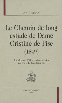 Le chemin de long estude de dame Cristine de Pizan (1549) - Christine de Pisan