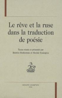 Le rêve et la ruse dans la traduction de poésie -