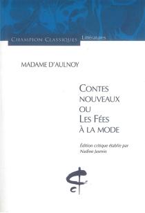 Contes nouveaux ou Les fées à la mode - Marie-Catherine Le Jumel de BarnevilleAulnoy