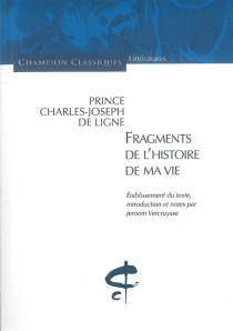 Fragments de l'histoire de ma vie - Charles Joseph deLigne