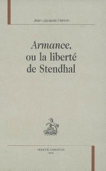 Armance ou La liberté de Stendhal - Jean-JacquesHamm