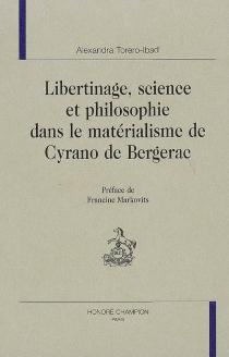 Libertinage, science et philosophie dans le matérialisme de Cyrano de Bergerac - AlexandraTorero-Ibad