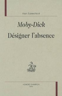 Moby Dick : désigner l'absence - AlainSuberchicot