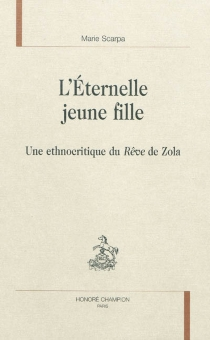 L'éternelle jeune fille : une ethnocritique du Rêve de Zola - MarieScarpa