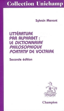 Littérature par alphabet : le Dictionnaire philosophique portatif de Voltaire - SylvainMenant