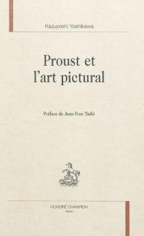 Proust et l'art pictural - KazuyoshiYoshikawa