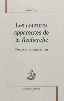 Les coutures apparentes de la Recherche : Proust et la ponctuation - IsabelleSerça