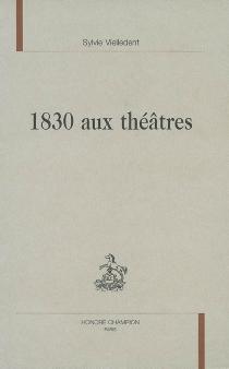 1830 aux théâtres - SylvieVielledent