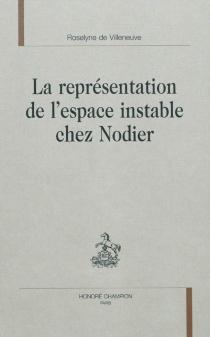 La représentation de l'espace instable chez Nodier - Roselyne deVilleneuve
