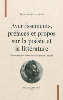 Avertissements, préfaces et propos sur la poésie et la littérature - Alphonse deLamartine
