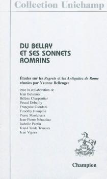 Du Bellay et ses sonnets romains : études sur les Regrets et les Antiquitez de Rome - YvonneBellenger