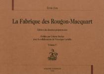 La fabrique des Rougon-Macquart : édition des dossiers préparatoires - ÉmileZola