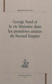 George Sand et la vie littéraire dans les premières années du second Empire - MarietteDelamaire