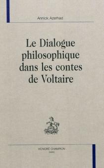 Le dialogue philosophique dans les contes de Voltaire - AnnickAzerhad