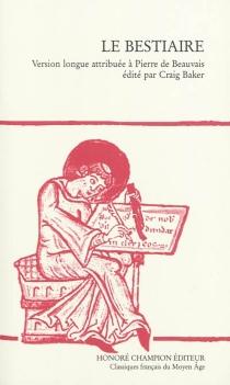 Le bestiaire : version longue attribuée à Pierre de Beauvais -
