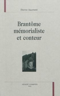 Brantôme mémorialiste et conteur - ÉtienneVaucheret