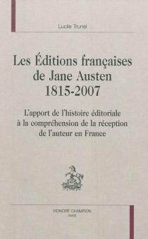 Les éditions françaises de Jane Austen, 1815-2007 : l'apport de l'histoire éditoriale à la compréhension de la réception de l'auteur en France - LucileTrunel