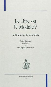 Le rire ou le modèle ? : le dilemme du moraliste -