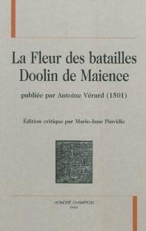 La fleur des batailles Doolin de Maience : publiée par Antoine Vérard (1501) -