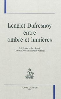 Lenglet Dufresnoy entre ombre et lumières -