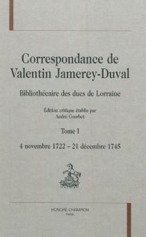 Correspondance de Valentin Jamerey-Duval : bibliothécaire des ducs de Lorraine - ValentinJamerey-Duval