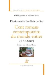 Dictionnaire du désir de lire : cent romans contemporains du monde entier (XXe-XXIe siècle) - RichardEscot