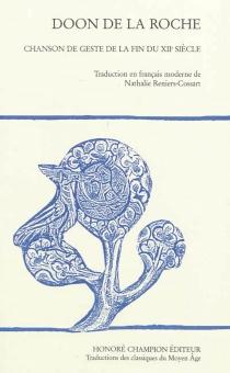 Doon de la Roche : chanson de geste de la fin du XIIe siècle -