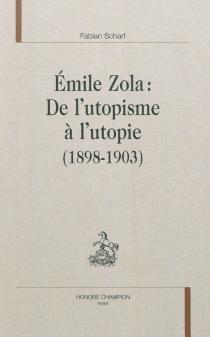 Emile Zola : de l'utopisme à l'utopie (1898-1903) - FabianScharf