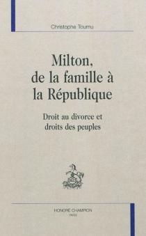 Milton, de la famille à la République : droit au divorce et droit des peuples - ChristopheTournu