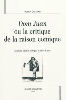 Dom Juan ou La critique de la raison comique - PatrickDandrey