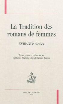 La tradition des romans de femmes : XVIIIe-XIXe siècles -