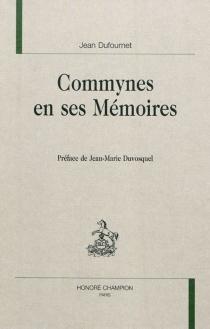 Commynes en ses Mémoires - JeanDufournet