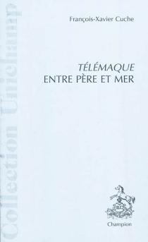 Télémaque : entre père et mer - François-XavierCuche