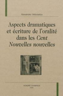 Aspects dramatiques et écriture de l'oralité dans les Cent nouvelles nouvelles - AlexandraVelissariou