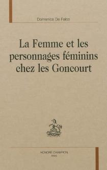 La femme et les personnages féminins chez les Goncourt - DomenicaDe Falco