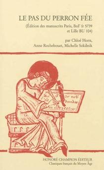 Le pas du Perron Fée : édition des manuscrits Paris BnF fr 5739 et Lille BU 104 -