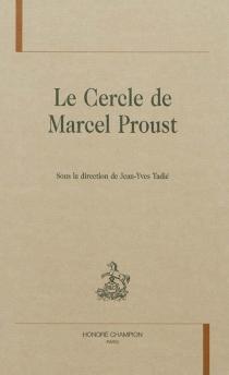Le cercle de Marcel Proust -