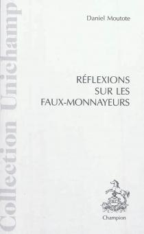 Réflexions sur Les faux-monnayeurs - DanielMoutote