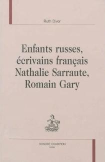 Enfants russes, écrivains français : Nathalie Sarraute, Romain Gary - RuthDiver