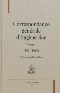 Correspondance générale d'Eugène Sue - EugèneSue