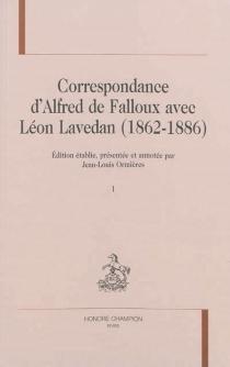 Correspondance d'Alfred de Falloux avec Léon Lavedan, 1862-1886 - Alfred deFalloux