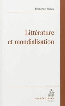 Littérature et mondialisation - EmmanuelFraisse