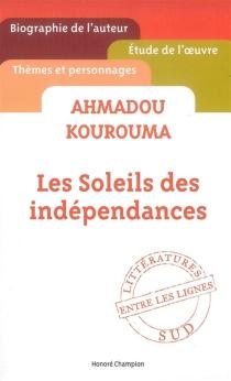 Ahmadou Kourouma, Les soleils des indépendances - Saïdou AlcenyBarry