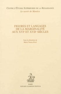 Figures et langages de la marginalité aux XVIe et XVIIe siècles -