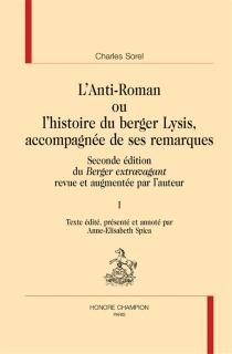 L'anti-roman ou L'histoire du berger Lysis, accompagnée de ses remarques : seconde édition du Berger extravagant revue et augmentée par l'auteur - CharlesSorel