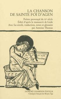 La chanson de sainte Foi d'Agen : poème provençal du XIe siècle -