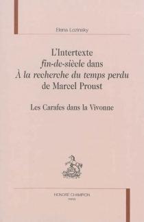 L'intertexte fin-de-siècle dans A la recherche du temps perdu de Marcel Proust : les carafes dans la Vivonne - ElenaLozinsky