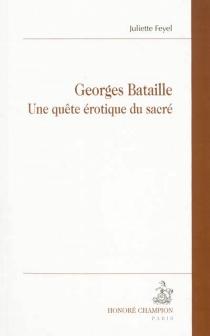 Georges Bataille : une quête érotique du sacré - JulietteFeyel
