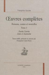 Oeuvres complètes| Section I : romans, contes et nouvelles | Volume 3 - ThéophileGautier
